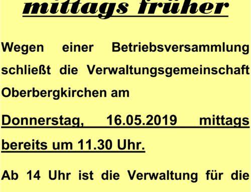 VG schließt am 16.05. mittags früher wegen Betriebsversammlung