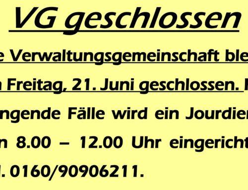 VG am Brückentag, 21. Juni 2019 geschlossen