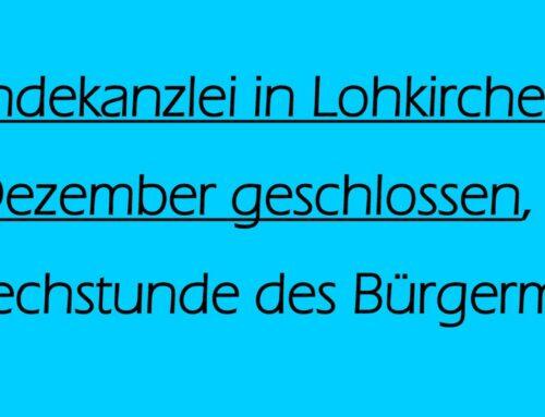 Gemeindekanzlei Lohkirchen geschlossen am 29. Dezember